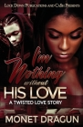 I'm Nothing Without His Love: A Twisted Love Story Cover Image