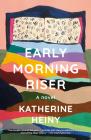 Early Morning Riser: A novel Cover Image
