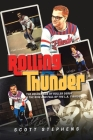 Rolling Thunder: The Golden Age of Roller Derby & the Rise and Fall of the L.A. T-Birds Cover Image