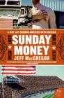 Sunday Money: Speed! Lust! Madness! Death! A Hot Lap Around America with Nascar Cover Image