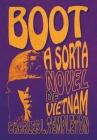Boot: A Sorta Novel of Vietnam Cover Image