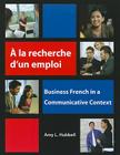 A la Recherche D'Un Emploi: Business French in a Communicative Context Cover Image