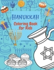 Hanukkah Coloring Books for Kids: Happy Hanukkah Gifts For Toddlers Jewish Holidays Kosher Idea Colouring Book With Symboles for Preschool Son and Dau Cover Image