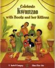 Celebra Kwanzaa Con Botitas y Sus Gatitos / Celebrate Kwanzaa with Boots and Her Kittens (Spanish Edition) (Cuentos Para Celebrar / Stories To Celebrate) Cover Image