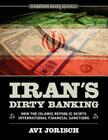 Iran's Dirty Banking: How the Islamic Republic Skirts International Financial Sanctions Cover Image