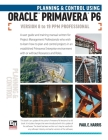 Planning and Control Using Oracle Primavera P6 Versions 8 to 19 PPM Professional Cover Image
