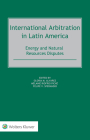 International Arbitration in Latin America: Energy and Natural Resources Disputes Cover Image