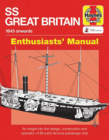SS Great Britain Enthusiasts' Manual: 1843 onwards (Haynes Manuals) Cover Image
