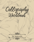 Calligraphy Workbook for beginners: Calligraphy Workbook lettering practice hand sheet modern Dot Grid workbook for beginners Cover Image