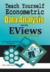 Teach Yourself Econometric Data Analysis with EViews: Step by Step Guide From Basic to Advance: Econometrics & Statistics in Practice Cover Image