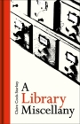 A Library Miscellany Cover Image