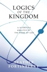 Logics of the Kingdom: A Scientific Analysis of the Word of God Cover Image