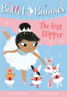 Ballet Bunnies #4: The Lost Slipper Cover Image