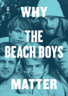 Why the Beach Boys Matter (Music Matters) Cover Image