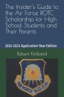 The Insider's Guide to the Air Force ROTC Scholarship for High School Students and Their Parents Cover Image