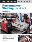 Performance Welding Handbook (Motorbooks Workshop) Cover Image