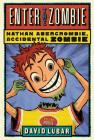 Enter the Zombie (Nathan Abercrombie, Accidental Zombie #5) Cover Image