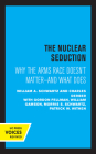 The Nuclear Seduction: Why the Arms Race Doesn't Matter--And What Does Cover Image