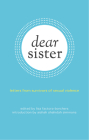 Dear Sister: Letters from Survivors of Sexual Violence Cover Image