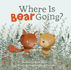 Where Is Bear Going? Cover Image