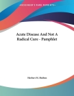 Acute Disease And Not A Radical Cure - Pamphlet Cover Image