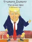 Trumpty Dumpty and The Great Wall: A Cautionary Tale Cover Image