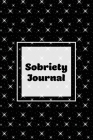 Sobriety Journal: Addiction Recovery Notebook, Guided Daily Diary For Practical Reflection, Writing Thoughts, Gifts, Celebrate Being Sob Cover Image