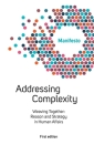 Welcome Complexity Manifesto: Addressing Complexity: Weaving Together: Reason and Strategy in Human Affairs Cover Image