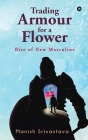 Trading Armour for a Flower: Rise of New Masculine Cover Image