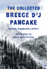 The Collected Breece D'J Pancake: Stories, Fragments, Letters Cover Image