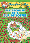 Geronimo Stilton #10: All Because of a Cup of Coffee Cover Image