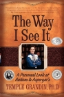 The Way I See It: A Personal Look at Autism & Asperger's Cover Image