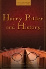 Harry Potter and History (Wiley Pop Culture and History #1) Cover Image