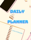 Daily Planner - Achieve Your Goals and Increase Your Productivity, Establish Daily Workflow. Cover Image