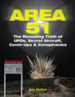 Area 51: The Revealing Truth of Ufos, Secret Aircraft, Cover-Ups & Conspiracies Cover Image