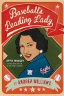 Baseball's Leading Lady: Effa Manley and the Rise and Fall of the Negro Leagues Cover Image