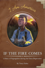 If the Fire Comes: A Story of Segregation During the Great Depression Cover Image