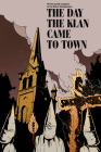 The Day the Klan Came to Town Cover Image