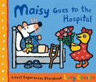 Maisy Goes to the Hospital: A Maisy First Experience Book Cover Image