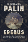 Erebus: One Ship, Two Epic Voyages, and the Greatest Naval Mystery of All Time Cover Image