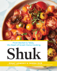 Shuk: From Market to Table, the Heart of Israeli Home Cooking Cover Image