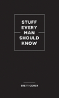 Stuff Every Man Should Know (Stuff You Should Know #31) Cover Image