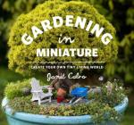 Gardening in Miniature: Create Your Own Tiny Living World Cover Image