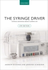 The Syringe Driver: Continuous Subcutaneous Infusions in Palliative Care Cover Image