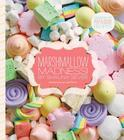 Marshmallow Madness!: Dozens of Puffalicious Recipes Cover Image