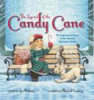 The Legend of the Candy Cane: The Inspirational Story of Our Favorite Christmas Candy Cover Image