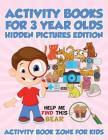 Activity Books For 3 Year Olds Hidden Pictures Edition Cover Image