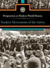 Student Movements of the 1960s (Perspectives on Modern World History) Cover Image