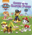 Count on the Easter Pups! (PAW Patrol) Cover Image