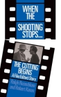 When The Shooting Stops ... The Cutting Begins: A Film Editor's Story Cover Image